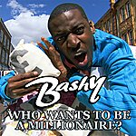 Bashy Who Wants To Be A Millionaire?