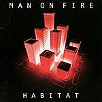 Man On Fire Habitat