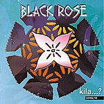 Black Rose Kila…?