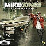 Mike Jones Swagg Thru Da Roof (Single)(Parental Advisory)