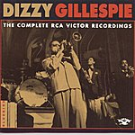 Dizzy Gillespie & His Orchestra The Complete RCA Victor Recordings