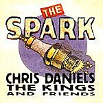 Chris Daniels & The Kings The Spark