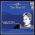 Amjad Ali Khan The Best Of