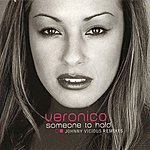 Veronica Someone To Hold: Johnny Vicious Remixes