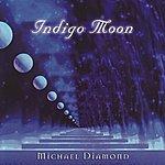 Michael Diamond Indigo Moon