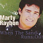 Marty Raybon When The Sand Runs Out
