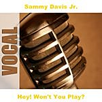 Sammy Davis, Jr. Hey! Won't You Play?