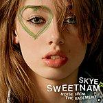 Skye Sweetnam Noise From The Basement