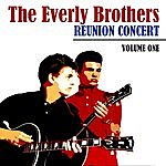 The Everly Brothers Reunion Concert - Volume One