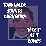 Tony Valor Sounds Orchestra Take It As It Comes
