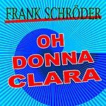 Frank Schröder Oh Donna Clara