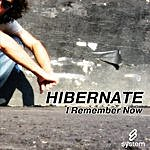 Hibernate I Remember Now