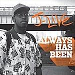 J-Live Always Has Been
