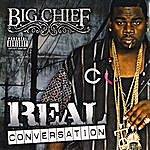 Big Chief Real Conversation