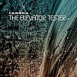 Laroca The Elevator Tester EP