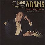 Mark Adams Feel The Groove: A Souljazz Experience