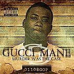 Gucci Mane Murder Was The Case (Parental Advisory)