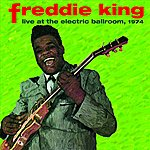 Freddie King Live At The Electric Ballroom, 1974