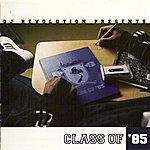 DJ Revolution Dj Revolution Presents Class Of 85
