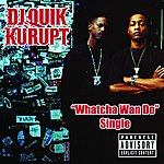 DJ Quik Whatcha Wan Do (Single) (Parental Advisory)