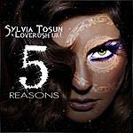 Sylvia Tosun 5 Reasons
