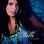 Belle I Am Yours