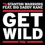 Stanton Warriors Get Wild (Feat. Big Daddy Kane)