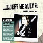 The Jeff Healey Band Legacy: Volume One