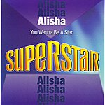 Alisha You Wanna Be A Star (Superstar)