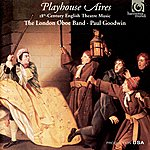Paul Goodwin Playhouse Aires - 18th Century English Theatre Music