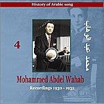 Mohamed Abdel Wahab Mohammed Abdel Wahab, Vol.4: History Of Arabic Song (Recordings 1930 -1932)