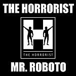 The Horrorist Mr. Roboto