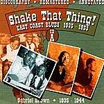 Gabriel Brown Shake That Thing!: East Coast Blues 1935-1953, CD A