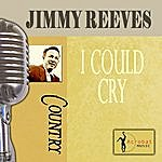 Jim Reeves I Could Cry