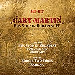Gary Martin Bus Stop In Budapest EP