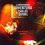 Luis Bacalov La Meravigliosa Avventura Di Carlos Gardel