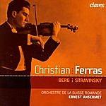 Christian Ferras Christian Ferras: Berg & Stravinsky