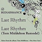 Last Rhythm Last Rhythm (Tom Middelton Remodel)
