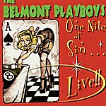The Belmont Playboys One Night Of Sin... Live!