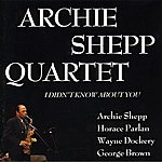 Archie Shepp I Didn't Know About You