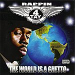 Rappin' 4-Tay The World Is A Ghetto