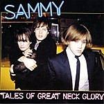 Sammy Tales Of Great Neck Glory