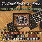 Larry Ford The Gospel People Love Revue: Sounds Of Texas, Nashville, Florida And The Pacific Northwest