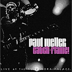 Paul Weller Catch-Flame!: Live At The Alexandra Palace