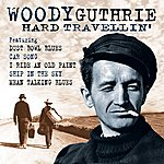 Woody Guthrie Hard Travellin'