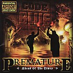 Code Blue Premature: Ahead Of The Times