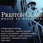 Preston Glass Music As Medicine