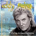 Eddy Raven Living In Black And White
