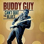 Buddy Guy Can't Quit The Blues