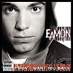 Eamon I Don't Want You Back (Parental Advisory)